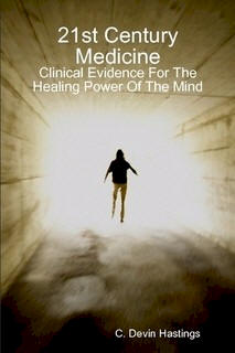 21st Century Medicine - A book documenting mind-body miracles
